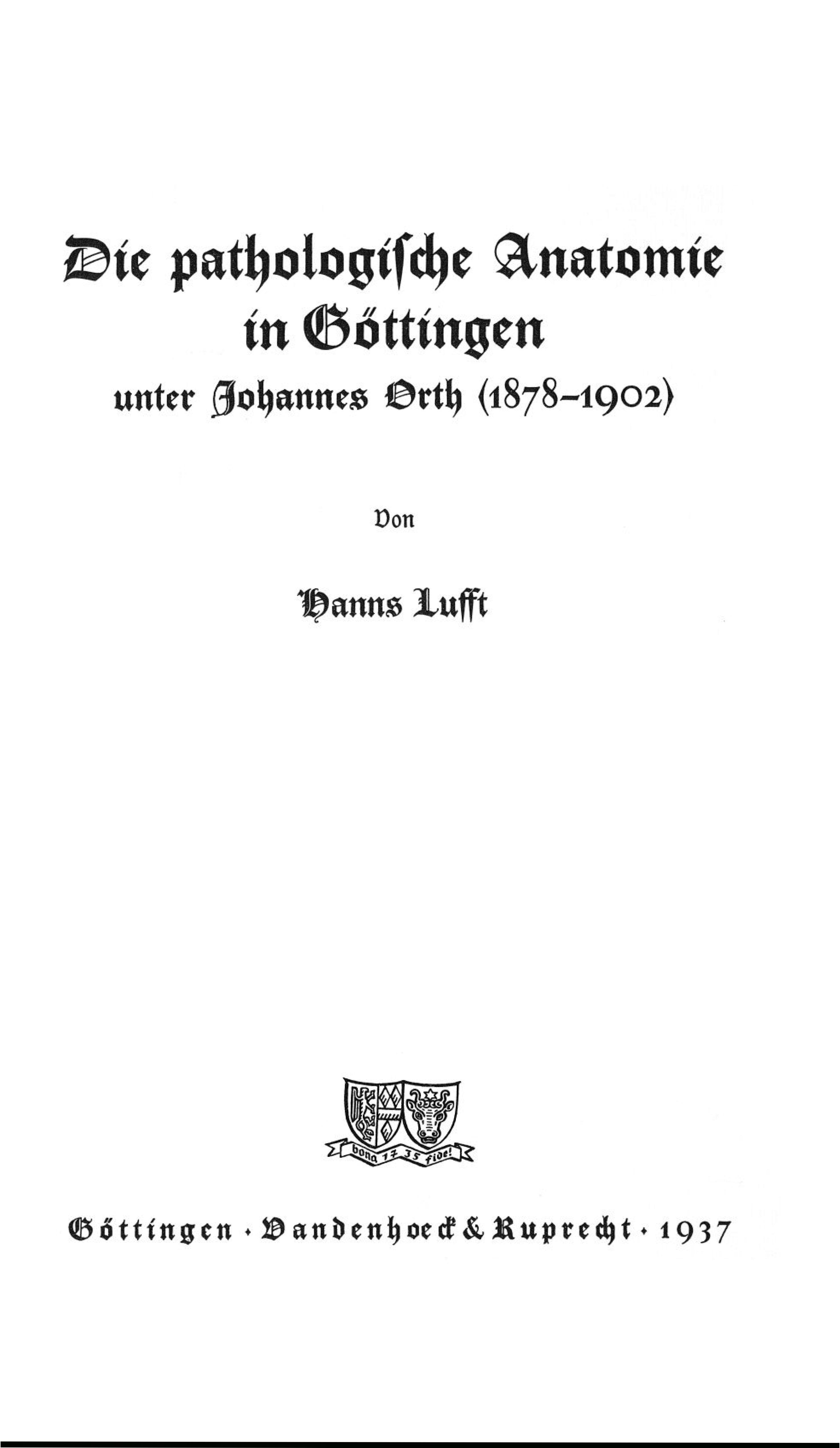 Die pathologische Anatomie in Göttingen unter Johannes Orth (1878 ...